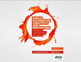 Public policies for creativity and innovation: promoting the orange economy in Latin America and the Caribbean