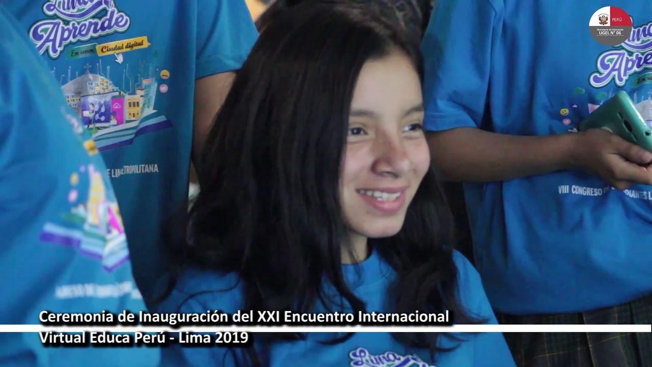 Ceremonia de inauguración del XXI Encuentro Internacional Virtual Educa Perú 2019 …